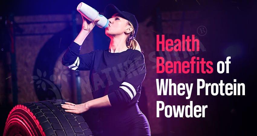 Health Benefits of Whey Protein Powder