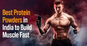 Top 10 Best Protein Powder in India (With Comparision)