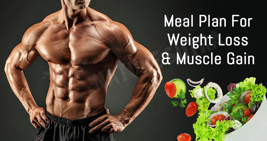 Meal Plan For Weight Loss And Muscle Gain