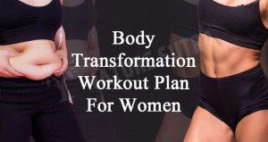 Body Transformation Workout Plan For Women