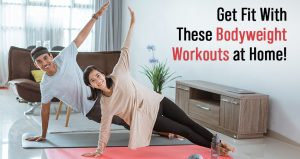 Bodyweight Workout: Home Exercises And Workout Routine