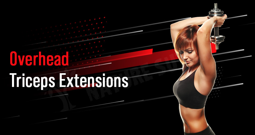 Overhead Triceps Extensions - Best tricep exercise