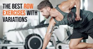 The Best Row Exercises With Variations [Row Workout List]