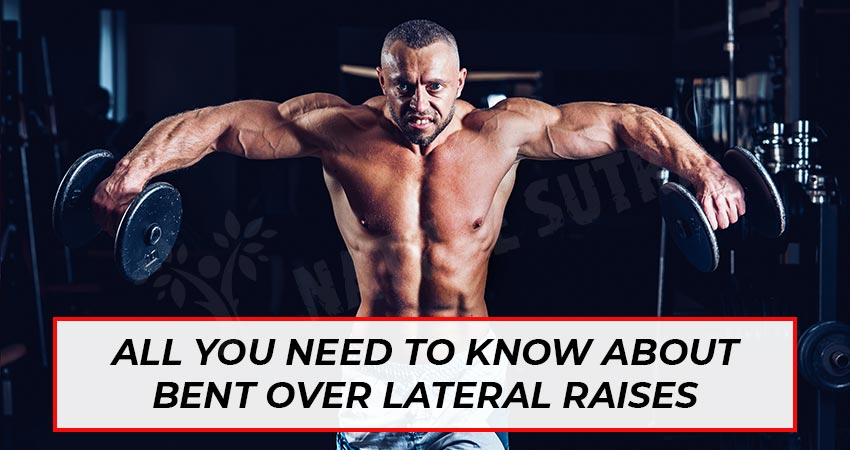 All About Bent-Over Lateral Raises