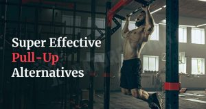 Super Effective Pull-Up Alternatives