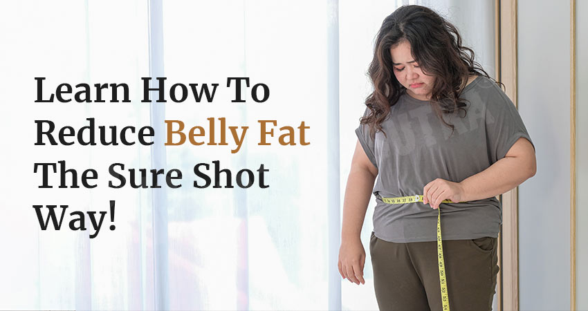 Learn How To Reduce Belly Fat The Sure Shot Way!